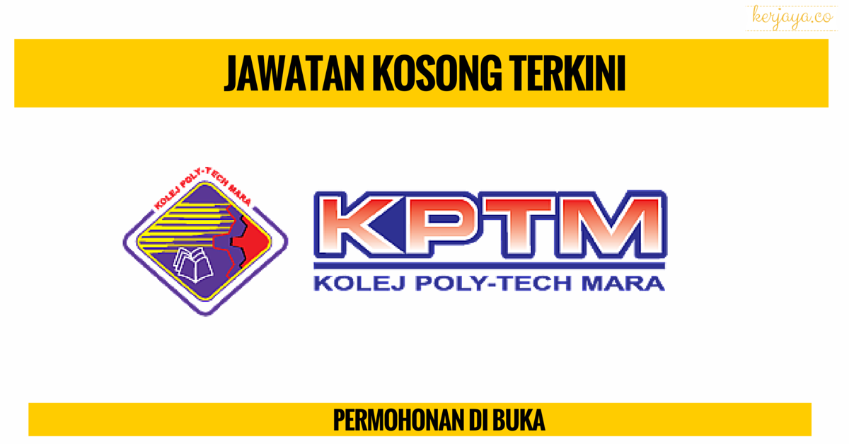 Bagaimana Mohon Kerja Kolej Poly-Tech Mara (KPTM)