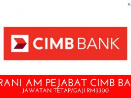 Kerani AM Pejabat CIMB Bank