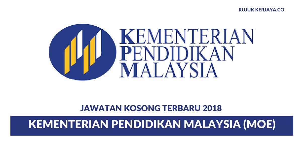 Permohonan Jawatan Kosong Kementerian Pendidikan Malaysia Moe Di Buka
