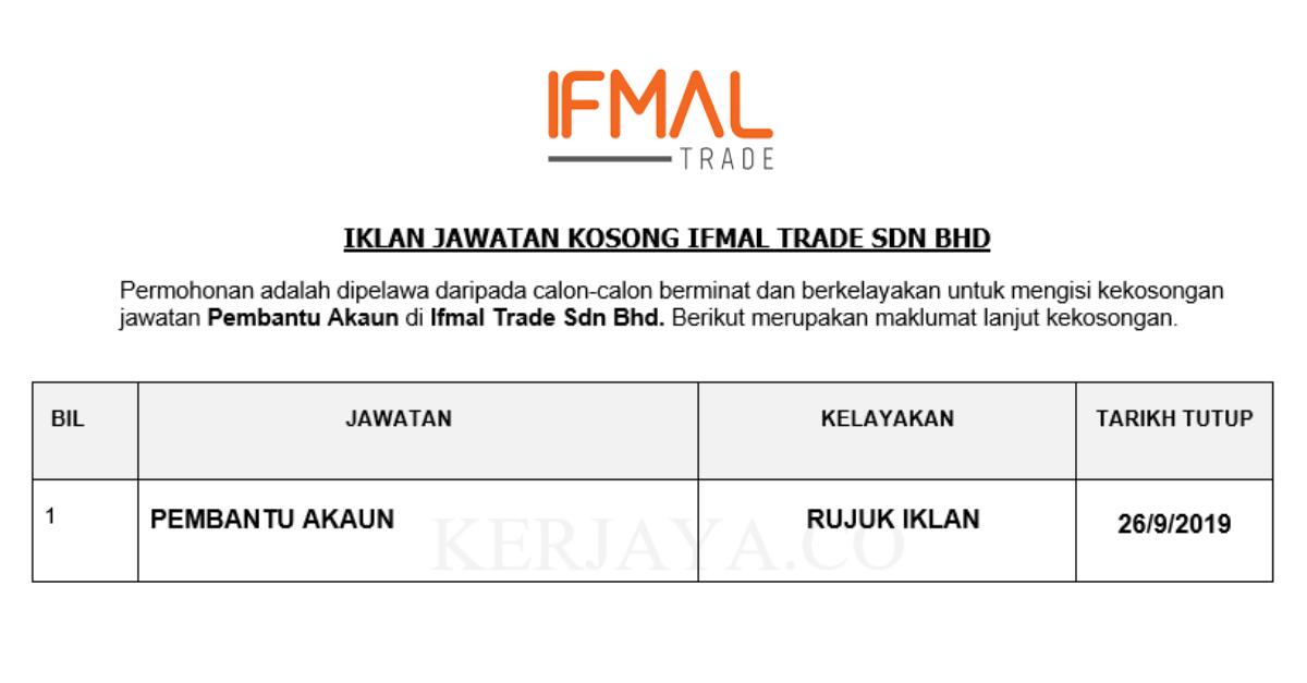 Jawatan Kosong Terkini Ifmal Trade Pembantu Akaun Kerja Kosong Kerajaan Swasta