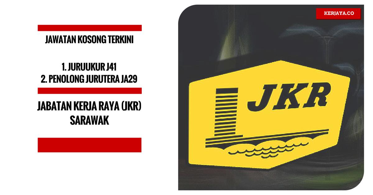 Jawatan Kosong Terkini Jabatan Kerja Raya (JKR) Sarawak ...