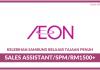 AEON ~ Sales Assistant Dengan Kelebihan Sambung Belajar Tajaan Penuh