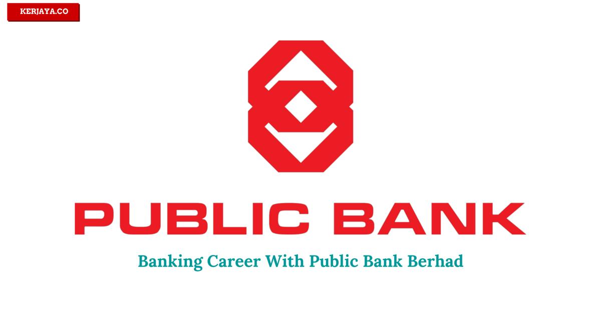 Banking Career With Public Bank Berhad