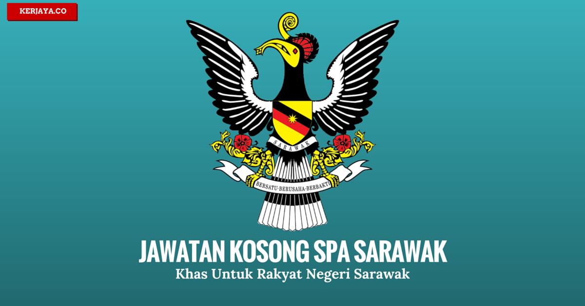 Jawatan Kosong Terkini Suruhanjaya Perkhidmatan Awam Negeri Sarawak Spa Sarawak Kerja Kosong Kerajaan Swasta