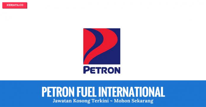 Jawatan Kosong Petron Fuel International
