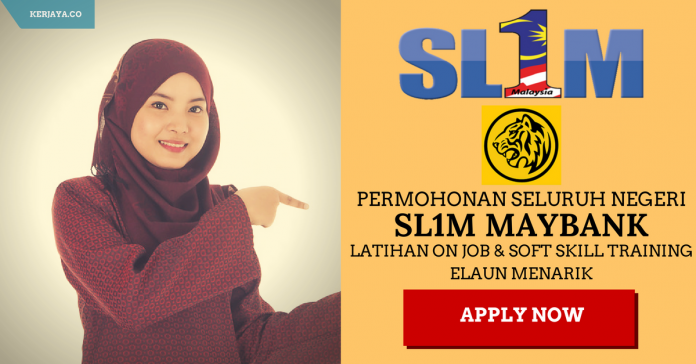 Skim Latihan 1Malaysia (SL1M) Maybank 2016/2017