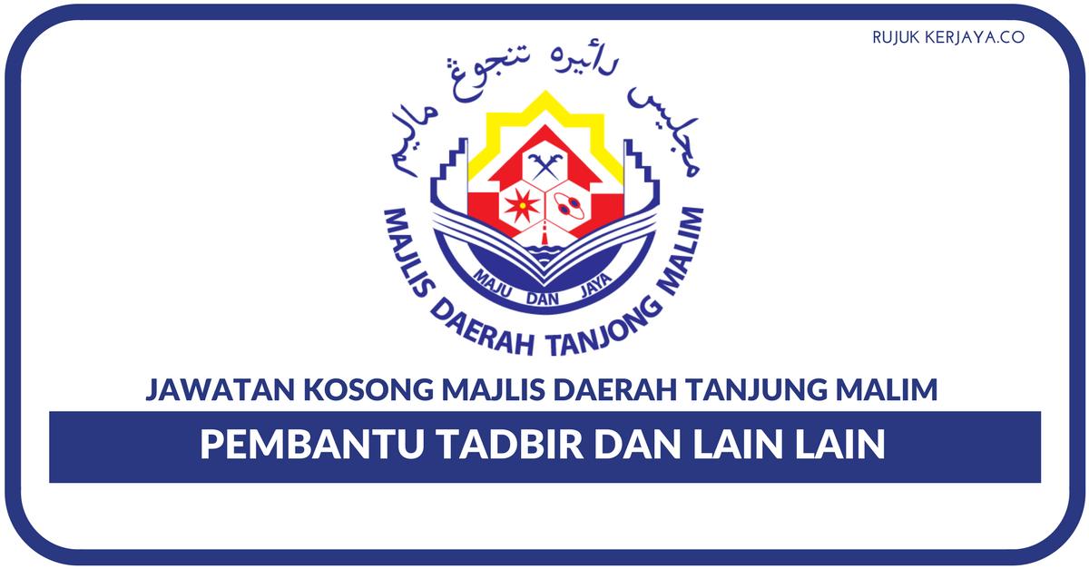 Jawatan Kosong Terkini Majlis Daerah Tanjung Malim Pembantu Tadbir Dan Lain Lain Jawatan Kerja Kosong Kerajaan Swasta