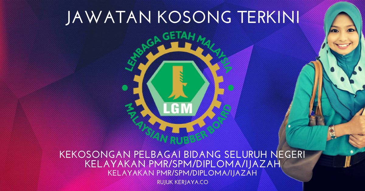 Jawatan Kosong Lembaga Getah Malaysia Lgm Kerja Kosong Kerajaan