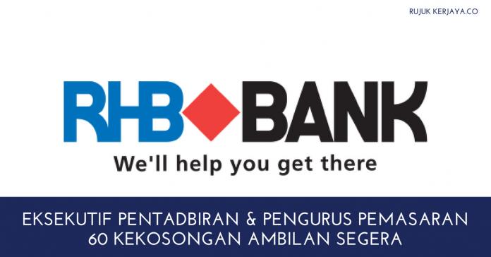 60 Kekosongan Eksekutif Pentabiran & Pengurus Pemasaran RHB Bank