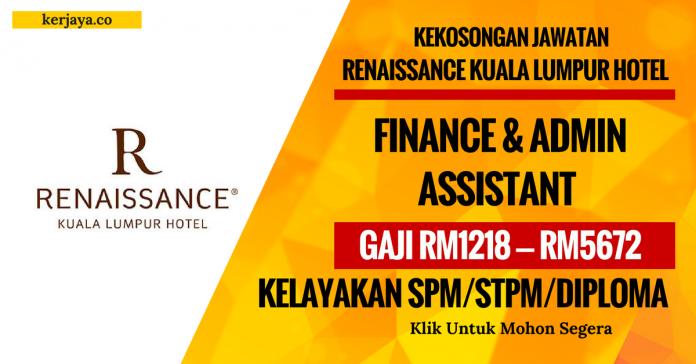 Finance & Admin Assistant Renaissance Kuala Lumpur Hotel
