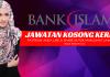 JAWATAN KOSONG KERANI DI BANK ISLAM