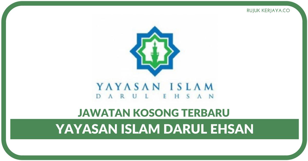 Jawatan Kosong Terkini Yayasan Islam Darul Ehsan Kerja Kosong Kerajaan Swasta