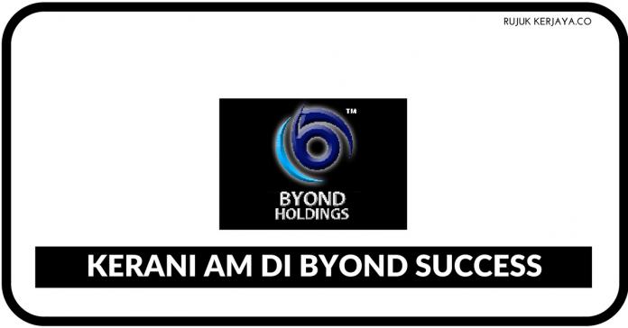 Kerani AM di Byond Success