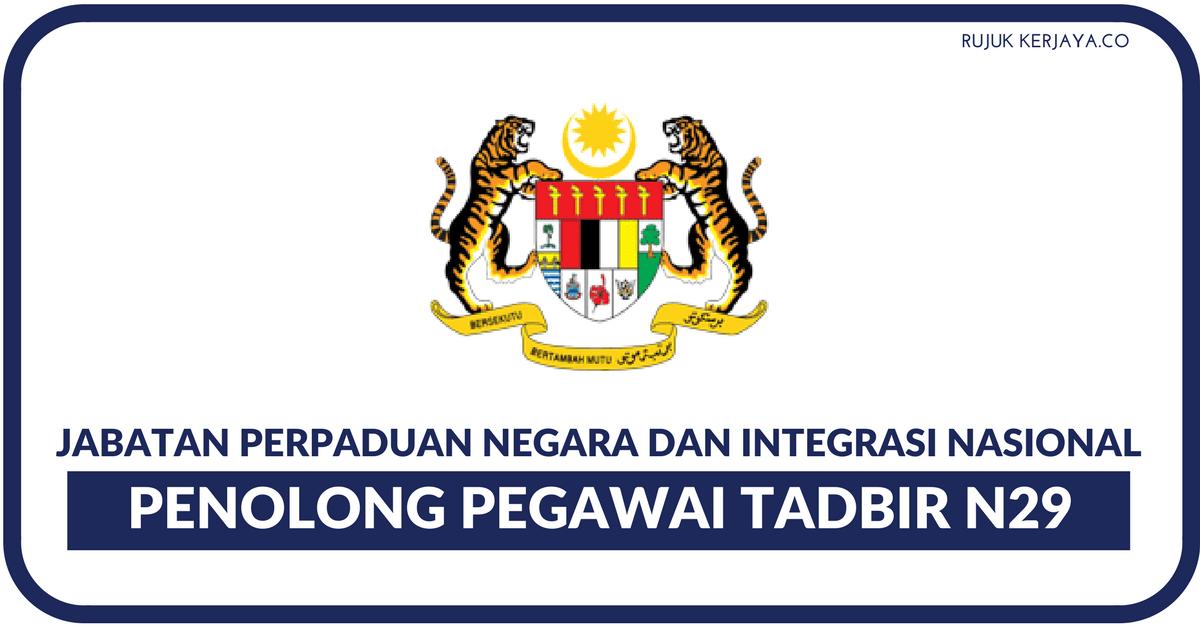 Penolong Pegawai Tadbir N29 di Jabatan Perpaduan Negara dan Integrasi Nasional (JPNIN)