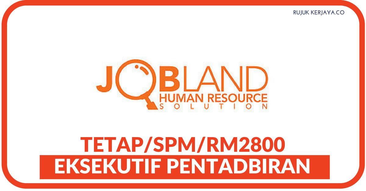 Eksekutif Pentadbiran di Jobland Human Resource Solution