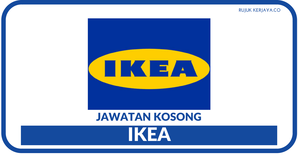jawatan kosong terkini customer service assistant ikea kerja kosong kerajaan swasta. Black Bedroom Furniture Sets. Home Design Ideas