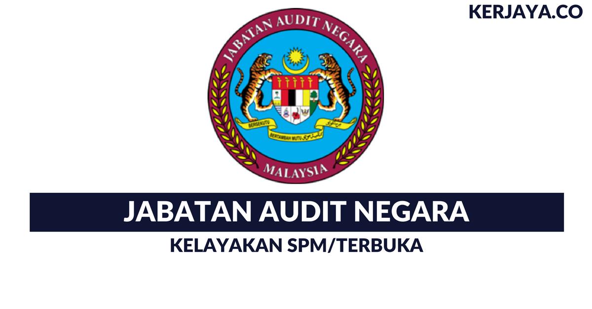 Jawatan Kosong Terkini Jabatan Audit Negara Kerja Kosong Kerajaan Swasta