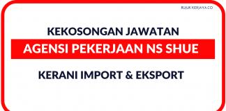 Kerani Import & Eksport di Agensi Pekerjaan NS Shue