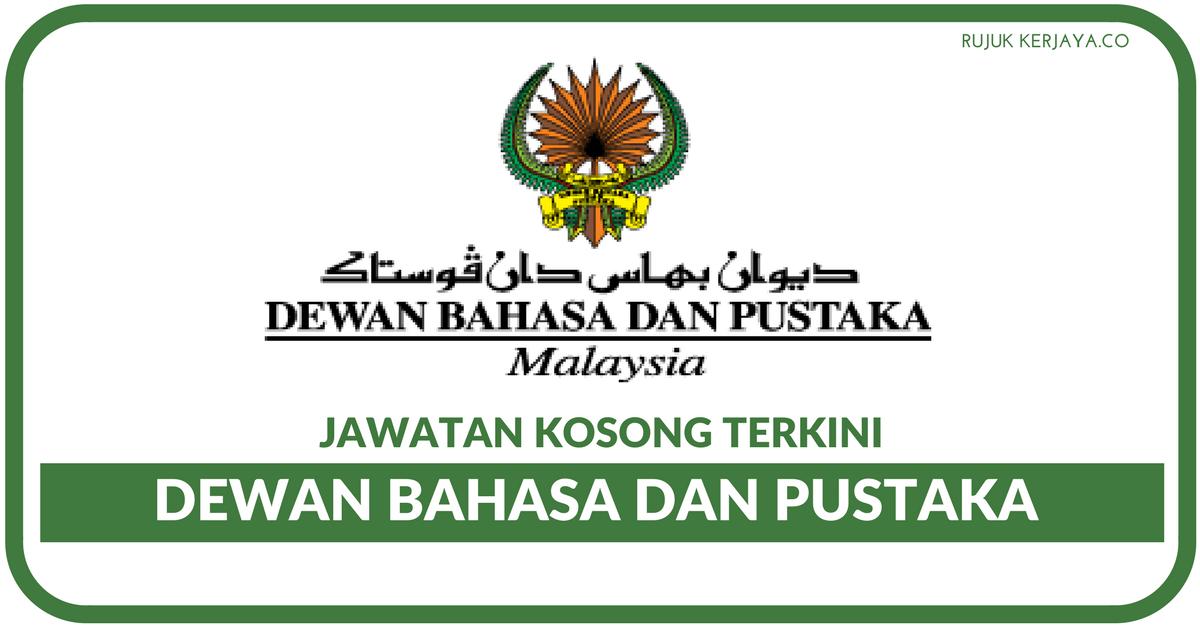 Jawatan Kosong Terkini Dewan Bahasa Dan Pustaka Dbp Kerja Kosong Kerajaan Swasta