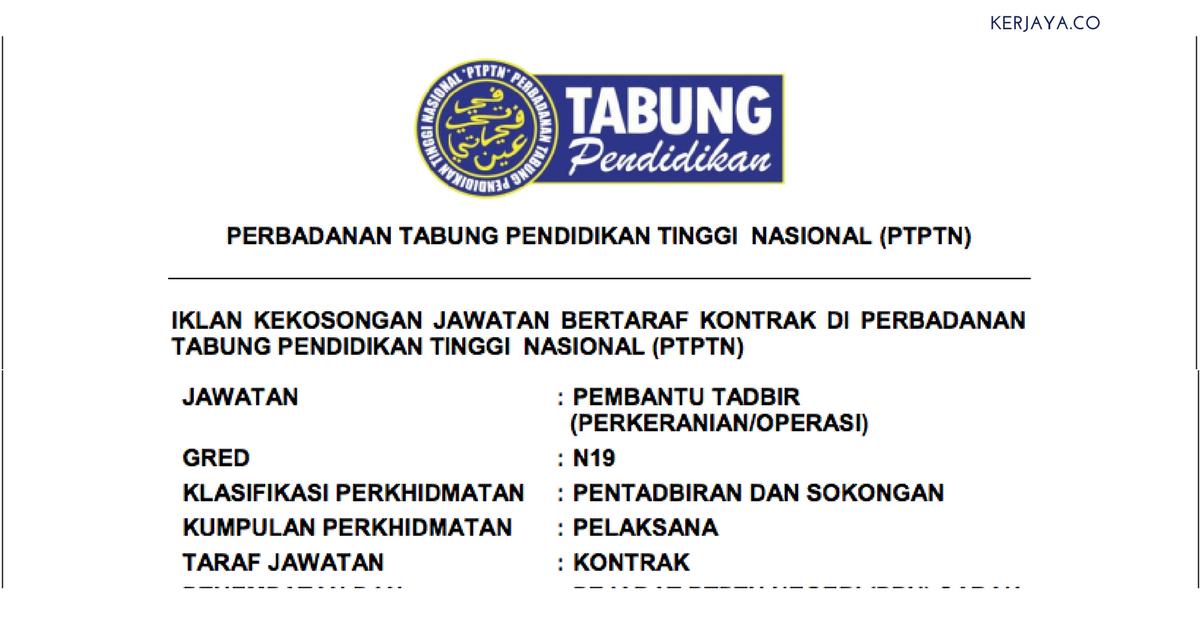 Jawatan Kosong Terkini Permohonan Jawatan Pembantu Tadbir Gred N19 Ptptn Kerja Kosong Kerajaan Swasta