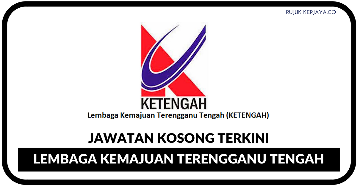 Jawatan Kosong Terkini Kekosongan Terkini Lembaga Kemajuan Terengganu Tengah Kerja Kosong Kerajaan Swasta
