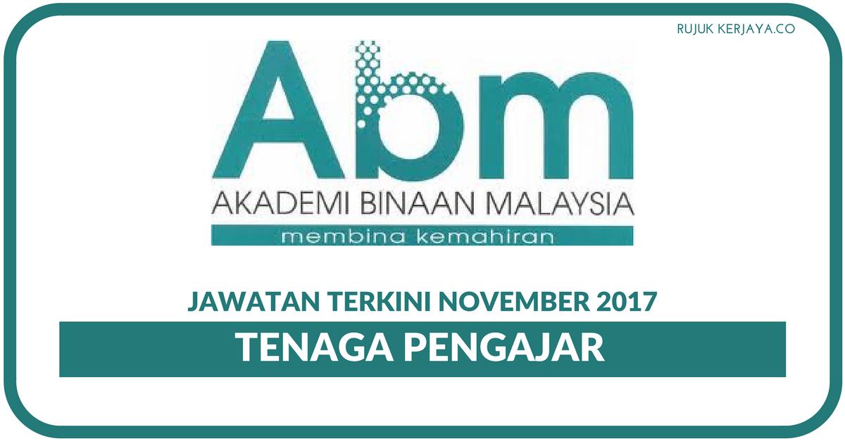 Jawatan Kosong Terkini Akademi Binaan Malaysia Tenaga Pengajar Kerja Kosong Kerajaan Swasta