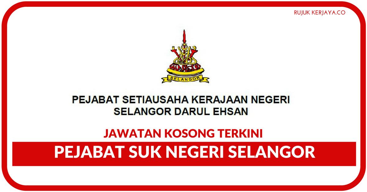 Jawatan Kosong Terkini Pejabat Suk Negeri Selangor Kerja Kosong Kerajaan Swasta