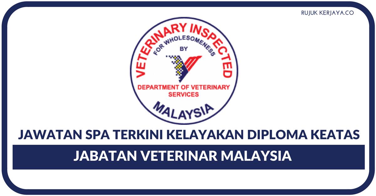 Jawatan Kosong Terkini Jabatan Perkhidmatan Veterinar Permohonan Secara Online Seluruh Negara Kerja Kosong Kerajaan Swasta