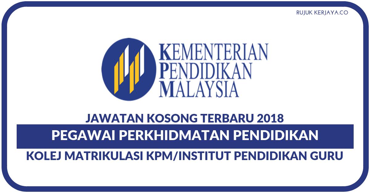 Jawatan Kosong Terkini Pegawai Perkhidmatan Pendidikan Kementerian Pendidikan Malaysia Kpm Guru Dg41 Dg44 Kerja Kosong Kerajaan Swasta