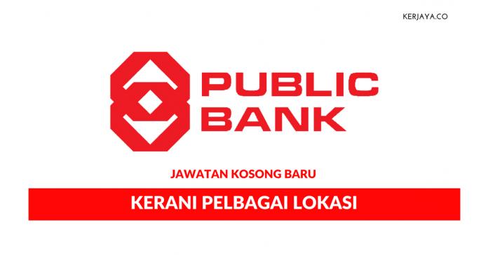 Permohonan Jawatan Kosong Kerani Public Bank Di Buka ~ Pelbagai Lokasi Kekosongan