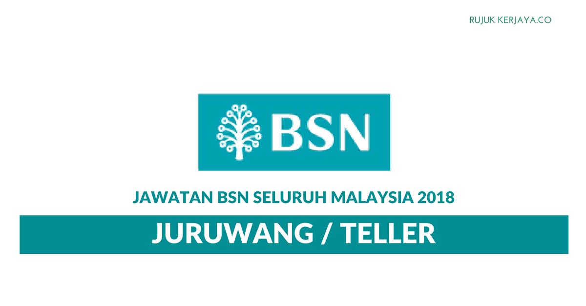 Juruwang/Teller BSN Terbuka 2018 ~ Pelbagai Lokasi Kekosongan Seluruh Malaysia