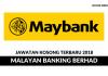 Maybank 2018 ~ Pelbagai Kekosongan Jawatan