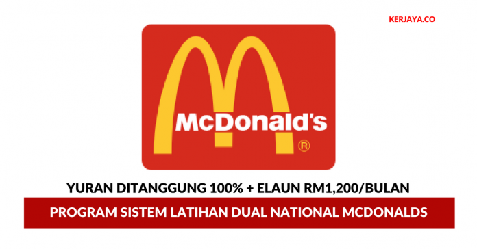 Sertai Program Sistem Latihan Dual National McDonalds (Yuran Ditanggung 100% + RM1,200/bulan)