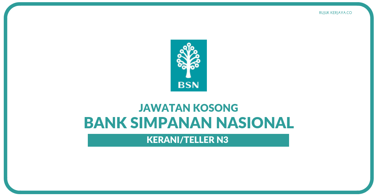 Jawatan Kosong Baru Kerani Bank Simpanan Nasional (BSN) 2021