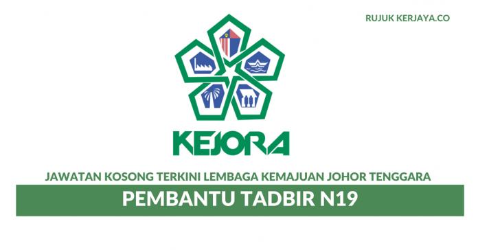 Lembaga Kemajuan Johor Tenggara (KEJORA) ~ Pembantu Tadbir N19