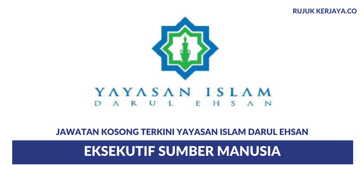 Jawatan Kosong Terkini Yayasan Islam Darul Ehsan ...