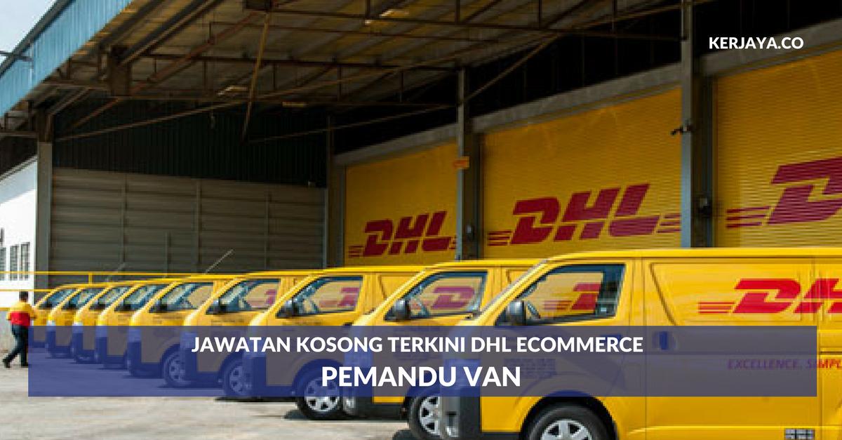 Jawatan Kosong Terkini Pemandu Van Di Dhl Ecommerce Kerja Kosong Kerajaan Swasta