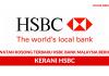 Permohonan Jawatan Kosong Kerani HSBC Bank Malaysia Dibuka