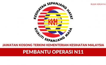 Permohonan Jawatan Pembantu Operasi N11 di Kementerian Kesihatan Malaysia di Buka