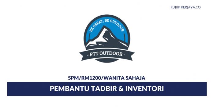PTT Outdoor ~ Pembantu Tadbir