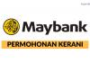 Permohonan Jawatan Kerani Maybank di Buka ~ Kekosongan Pelbagai Lokasi & Cawangan