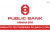 Permohonan Pembantu Pentadbiran Public Bank Pelbagai Lokasi di Buka ~ Kelayakan Minima SPM