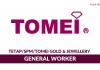 Tomei Gold & Jewellery ~ General Worker