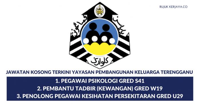 Yayasan Pembangunan Keluarga Terengganu ~ Pembantu Tadbir & Lain Lain Jawatan