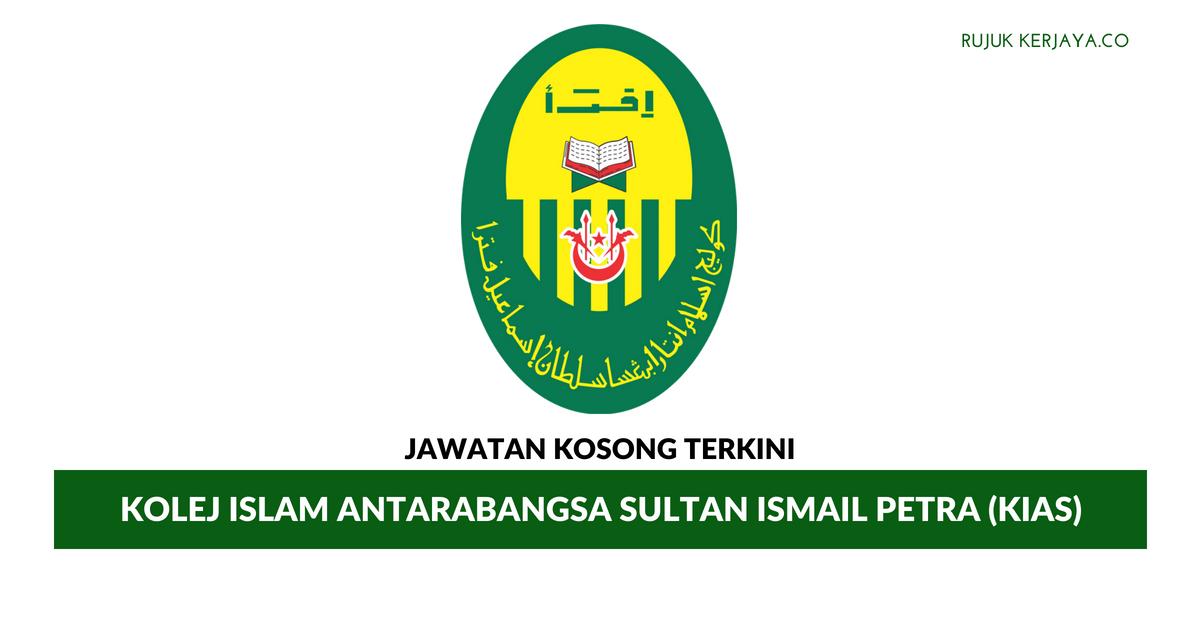 Kolej Islam Antarabangsa Sultan Ismail Petra Kias Kerja Kosong Kerajaan