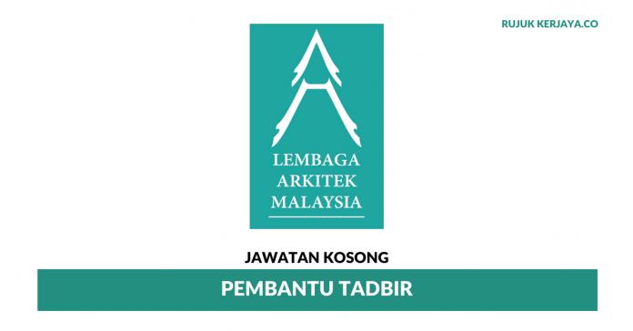 Jawatan Kosong Lembaga Arkitek Malaysia ~ Permohonan Pembantu Tadbir di Buka