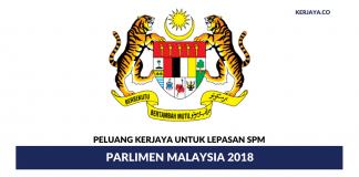 Peluang Kerjaya di Parlimen Malaysia Khas Untuk Lepasan SPM 2018