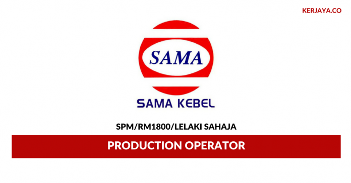 Sama Kebel ~ Production Operator