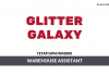 Glitter Galaxy ~ Warehouse Assistant