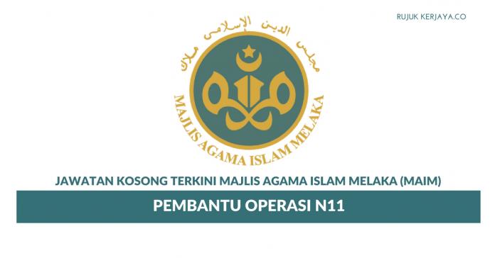 Permohonan Jawatan Kosong Pembantu Operasi Majlis Agama Islam Melaka (MAIM)